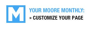 Your Moore Monthly - Customize Your Page